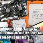 2.5 Geeks: Threadrippper 3990X, Galaxy S20, Best 144Hz GPUs, MiSTer Retro Gaming & More!