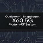 Qualcomm Announces 5nm, 7.5Gbps Snapdragon X60 Third-Gen 5G Modem-RF System